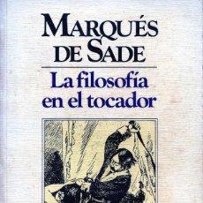 Libros de segunda mano: LA FILOSOFÍA EN EL TOCADOR. DE MARQUÉS DE SADE.. Lote 277605863