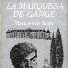 Libros de segunda mano: LA MARQUESA DE GANGE. DE MARQUÉS DE SADE.. Lote 277606103