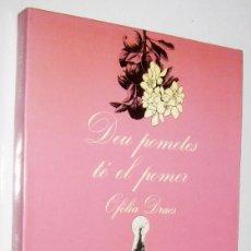 Libros de segunda mano: DEU POMETES TE EL POMER - OFELIA DRACS - EN CATALAN. Lote 277610968