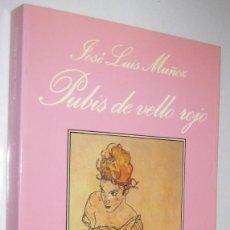 Libros de segunda mano: PUBIS DE VELLO ROJO - JOSE LUIS MUÑOZ. Lote 277611678