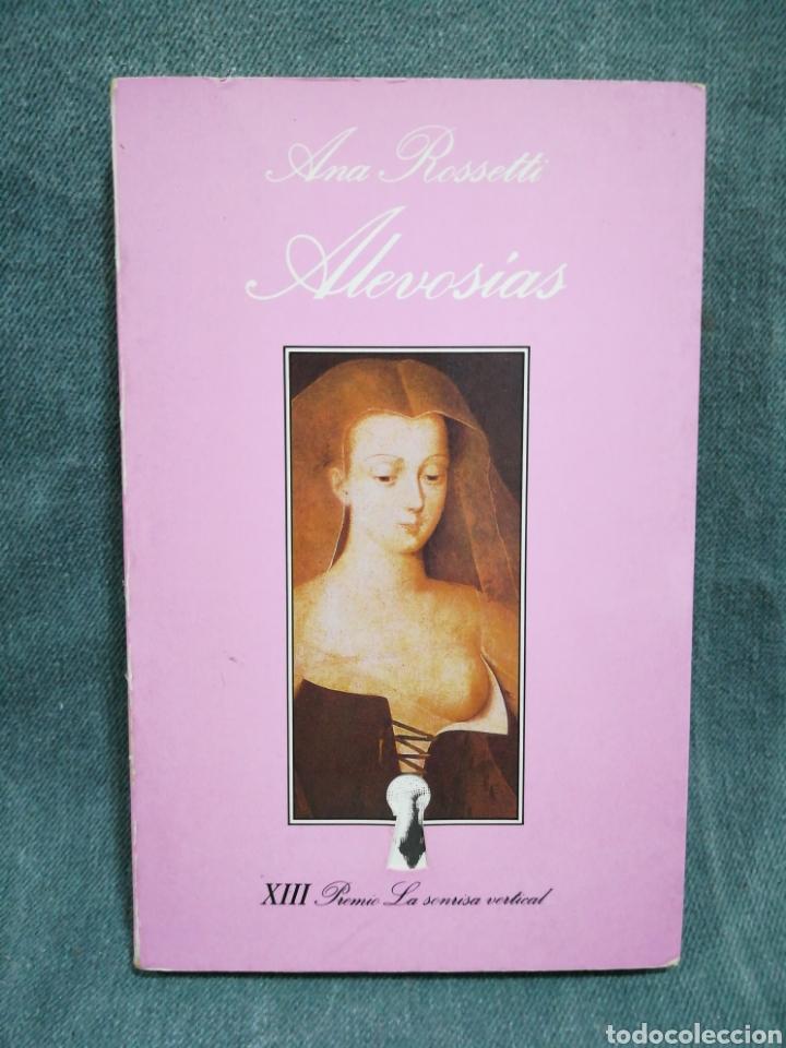 ALEVOSÍAS - ANA ROSSETTI - XIII PREMIO LA SONRISA VERTICAL - TUSQUETS EDITORES (Libros de Segunda Mano (posteriores a 1936) - Literatura - Narrativa - Erótica)