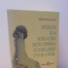Libros de segunda mano: ANTOLOGIA DE LA NOVELA CORTA EROTICA ESPAÑOLA DE ENTREGUERRAS 1918-1936. EDITORIAL LILY LITVAK 1993. Lote 285126498