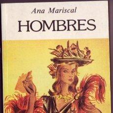 Libros de segunda mano: HOMBRES. ANA MARISCAL. ED. PROHIBIDA Y SECUESTRADA POR LA CENSURA. EL AVAPIÉS. MADRID,. Lote 287451593