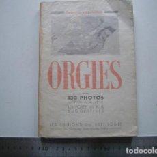 Libros de segunda mano: RARO ORGIES AVEC 130 PHOTOS. 320 PP.. Lote 287633083