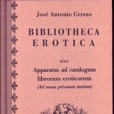 """Libros de segunda mano: BIBLIOTHECA EROTICA. JOSÉ ANTONIO CEREZO. ED. """"EL MUSEO UNIVERSAL"""". MADRID 1993.. Lote 287861438"""