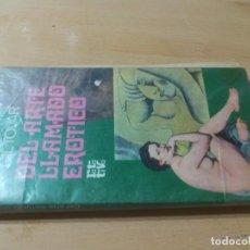 Libros de segunda mano: EL ARTE LLAMADO EROTICO / F GIL TOVAR / PLAZA JANES / AK81. Lote 287976478