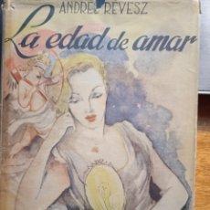 Libros de segunda mano: LA EDAD DE AMAR - ANDRÉS RÉVESZ - EDITORES AYMÁ 1952. Lote 289417183