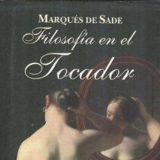 Libros de segunda mano: MARQUÉS DE SADE: FILOSOFÍA EN EL TOCADOR. Lote 295003598