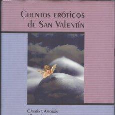 Libros de segunda mano: VARIOS AUTORES; CUENTOS ERÓTICOS DE SAN VALENTÍN. Lote 295004448