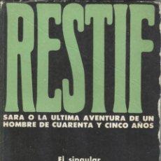 Libros de segunda mano: RESTIF: SARA O LA ÚLTIMA AVENTURA DE UN AVENTURA DE UN HOMBRE DE 45 AÑOS. Lote 295005098