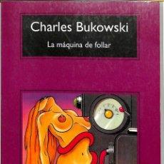 Libros de segunda mano: LA MÁQUINA DE FOLLAR - CHARLES BUKOWSKI - EDITORIAL ANAGRAMA - COMPACTOS, 40. Lote 295026933