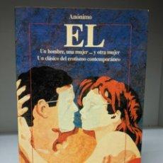 Libros de segunda mano: LIBRO: EL UN HOMBRE, UNA MUJER ... Y OTRA MUJER. Lote 295311183