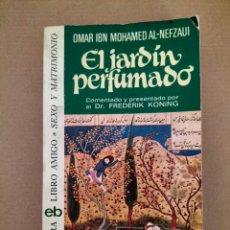 Libros de segunda mano: EL JARDÍN PERFUMADO. OMAR IBN MOHAMED AL-NEFZAUI. DR FREDERICK KONING. LIBRO. Lote 295345148