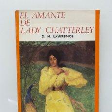 Libros de segunda mano: EL AMANTE DE LADY CHATTERLEY - LAWRENCE, D.H.. Lote 297018803