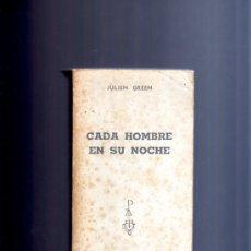 Libros de segunda mano: CADA HOMBRE EN SU NOCHE (JULIEN GREEN). Lote 9518152