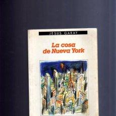 Libros de segunda mano: LA COSA DE NUEVA YORK (JESÚS GARAY).. Lote 9586369