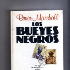 Libros de segunda mano: LOS BUEYES NEGROS (BRUCE MARSHALL).. Lote 10355445