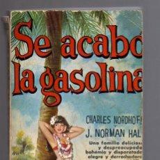 Libros de segunda mano: SE ACABÓ LA GASOLINA (CHARLES NORDHOFF Y JAMES NORMAL HALL).. Lote 10378286