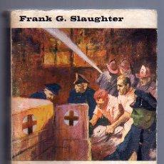 Libros de segunda mano: HOSPITAL GENERAL DEL ESTE (FRANK G. SLAUGHTER), EDITORIAL PLANETA, 1966.. Lote 11954659