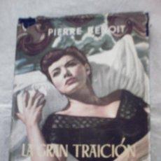Libros de segunda mano: LA GRAN TRAICIÓN DE PIERRE BENOIT (MATEU). Lote 23011420