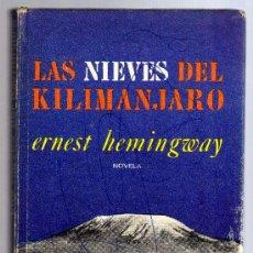 Libros de segunda mano: LAS NIEVES DEL KILIMANJARO - ERNEST HEMINGWAY. LUIS DE CARALT, EDITOR 1971.. Lote 14378297