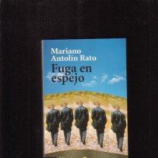 Libros de segunda mano: FUGA EN ESPEJO /POR: MARIANO ANTOLIN RATO - EDITA : ALIANZA EDITORIAL. Lote 16358069