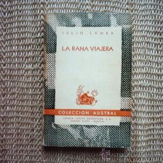 Libros de segunda mano: JULIO CAMBA. LA RANA VIAJERA. 1ª EDICIÓN EN COL. AUSTRAL 1947.. Lote 16652988