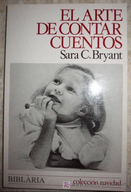 EL ARTE DE CONTAR CUENTOS. SARA C. BRYANT. BIBLARIA, 2003. 223 PP. (Libros de Segunda Mano (posteriores a 1936) - Literatura - Narrativa - Otros)