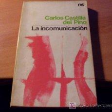 Libros de segunda mano: LA INCOMUNICACION ( CARLOS CASTILLA DEL PINO ). Lote 16842505