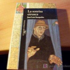 Libros de segunda mano: LA SONRISA ETRUSCA ( JOSE LUIS SAMPEDRO ). Lote 16893350