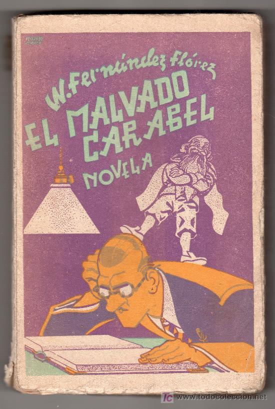 EL MALVADO CARABEL POR W. FERNANDEZ FLOREZ. LIBRERIA GENERAL. ZARAGOZA 1938 (Libros de Segunda Mano (posteriores a 1936) - Literatura - Narrativa - Otros)