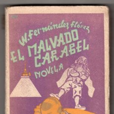 Libros de segunda mano: EL MALVADO CARABEL POR W. FERNANDEZ FLOREZ. LIBRERIA GENERAL. ZARAGOZA 1938. Lote 16952554