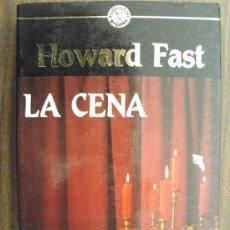 Libros de segunda mano: LA CENA. FAST, HOWARD. 1ª EDICIÓN. 1988. GRIJALBO. Lote 17153593