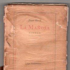 Libros de segunda mano: LA MAÑOSA POR JUAN BOSCH. EDITORIAL LA VERONICA IMPRENTA ALTOLAGUIRRE. CUBA 1939. EDICION REVISADA. Lote 23112596