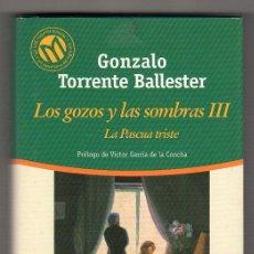 Libros de segunda mano: LAS 100 MEJORES NOVELAS Nº 3. LOS GOZOS Y LAS SOMBRAS III,LA PASCUA TRISTE POR G. TORRENTE BALLESTER. Lote 17602285