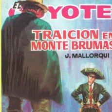 Libros de segunda mano: EL COYOTE, TRAICIÓN EN MONTE BRUMAS. Lote 17609779