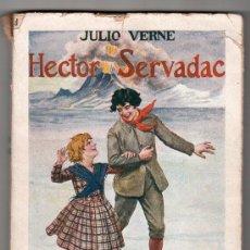 Libros de segunda mano: BIBLIOTECA DE GRANDES AUTORES. HECTOR SERVADAC DE JULIO VERNE. EDITORIAL RAMON SOPENA.BARCELONA 1941. Lote 17620669