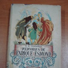 Libros de segunda mano: MEMORIAS DE ENRIQUE ESMOND. W. M. THACKERAY. MONTANER Y SIMÓN 1943.. Lote 17741267