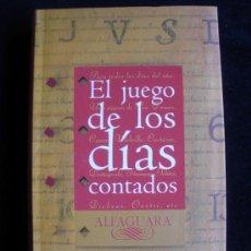 Libros de segunda mano: EL JUEGO DE LOS DIAS CONTADOS. ALFAGURA 1995. 390 PAG.. Lote 18054953