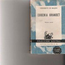 Libros de segunda mano: EUGENIA GRANDET - HONORATO DE BALZAC - COLECCION AUSTRAL. Lote 18338028
