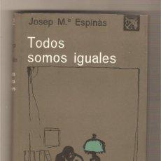 Libros de segunda mano: TODOS SOMOS IGUALES .-JOSEP MARÍA ESPINÁS. Lote 44874376