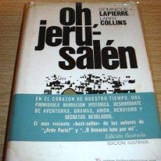 Libros de segunda mano: OH, JERUSALÉN - D. LAPIERRE / L. COLLINS. Lote 26773988