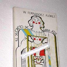 Libros de segunda mano: WENCESLAO FERNÁNDEZ FLÓREZ. EL SECRETO DE BARBA AZUL. LIBRERÍA GENERAL. ZARAGOZA, 1943.. Lote 25672492