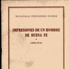 Libros de segunda mano: IMPRESIONES DE UN HOMBRE DE BUENA FE (1914-1919) - WENCESLAO FERNÁNDES FLÓREZ - ESPASA CALPE 1964. Lote 18983842