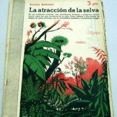 Libros de segunda mano: REVISTA LITERARIA NOVELAS Y CUENTOS LA ATRACCIÓN DE LA SELVA ANDRÉS ARMANDY Nº 840 15 JUNIO 1947 . Lote 18992072