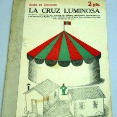 Libros de segunda mano: REVISTA LITERARIA NOVELAS Y CUENTOS LA CRUZ LUMINOSA JUANA DE COULOMB Nº 881 28 MARZO 1948 . Lote 18992286