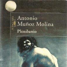 Libros de segunda mano: PLENILUNIO / ANTONIO MUÑOZ MOLINA. Lote 19041087