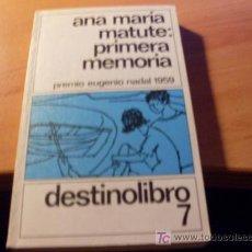 Libros de segunda mano: PRIMERA MEMORIA ( ANA MARIA MATUTE ). Lote 19162739