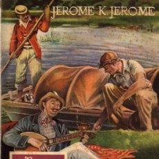 Libros de segunda mano: TRES HOMBRES EN UNA BARCA (SIN CONTAR UN PERRO) - JEROME K. JEROME - ED. REGUERA - 1º EDICIÓN 1944. Lote 27461722