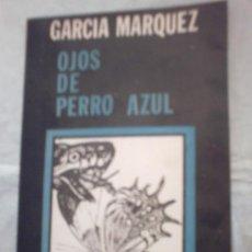 Libros de segunda mano: OJOS DE PERRO AZUL DE GARCÍA MÁRQUEZ (PRIMERA EDICIÓN PIRATA 1972)(XEDITORIAL). Lote 22381321